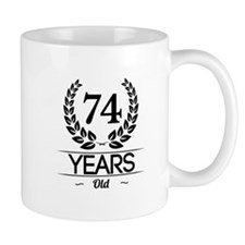 74 Years Old Mugs
