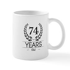 74 Years Old Mugs