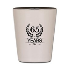 65 Years Old Shot Glass