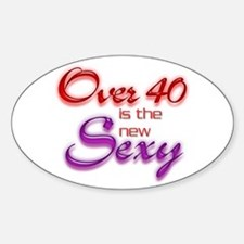 40 IS THE NEW SEXY Oval Decal