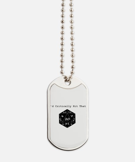 Id Critically Hit That - Black Dog Tags