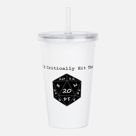 Id Critically Hit That Acrylic Double-wall Tumbler