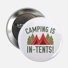 """Camping Is In-Tents! 2.25"""" Button"""