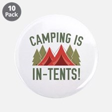 "Camping Is In-Tents! 3.5"" Button (10 pack)"