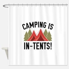 Camping Is In-Tents! Shower Curtain