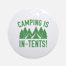 Camping Is In-Tents! Ornament (Round)