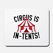 Circus Is In-Tents! Mousepad