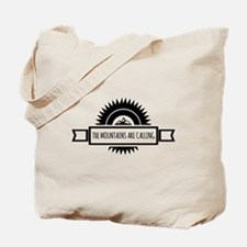 The Mountains are calling and i must go. Tote Bag