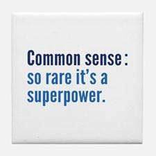 Common Sense Tile Coaster