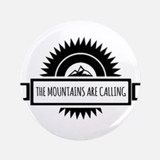The Mountains are calling and i must go. Button