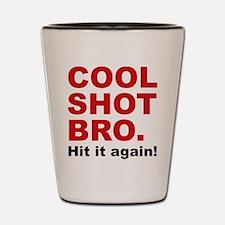 Cool Shot Bro Shot Glass