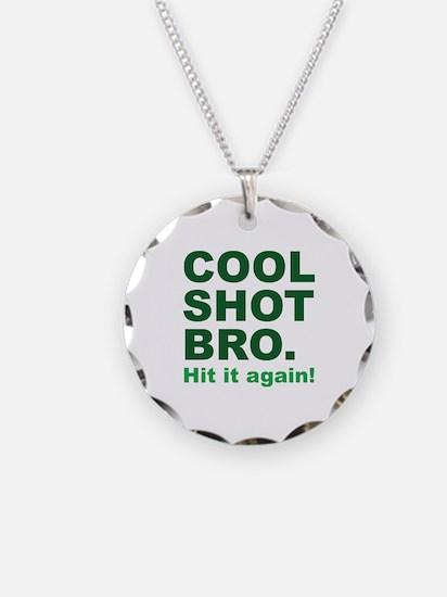 Cool Shot Bro Necklace Circle Charm