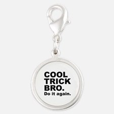 Cool Trick Bro Silver Round Charm
