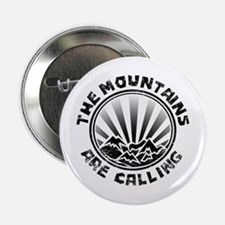 """The Mountains are Calling. 2.25"""" Button"""