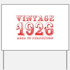 VINTAGE 1926 aged to perfection-red 400 Yard Sign