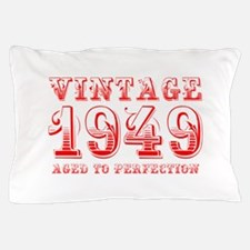 VINTAGE 1949 aged to perfection-red 400 Pillow Cas