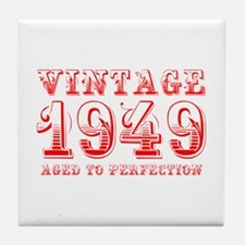 VINTAGE 1949 aged to perfection-red 400 Tile Coast