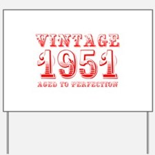 VINTAGE 1951 aged to perfection-red 400 Yard Sign