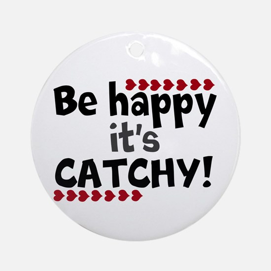 BE HAPPY Positive Thinking Quote Ornament (Round)
