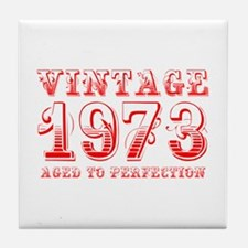 VINTAGE 1973 aged to perfection-red 400 Tile Coast