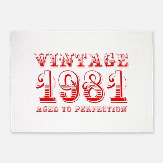 VINTAGE 1981 aged to perfection-red 400 5'x7'Area