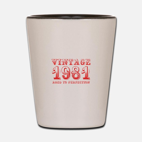 VINTAGE 1981 aged to perfection-red 400 Shot Glass