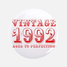 VINTAGE 1992 aged to perfection-red 400 Button