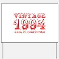 VINTAGE 1994 aged to perfection-red 400 Yard Sign