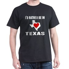 Id Rather Be In Texas T-Shirt