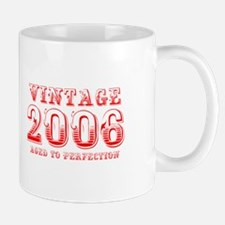 VINTAGE 2006 aged to perfection-red 400 Mugs