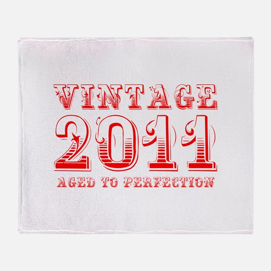 VINTAGE 2011 aged to perfection-red 400 Throw Blan