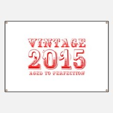 VINTAGE 2015 aged to perfection-red 400 Banner