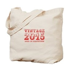 VINTAGE 2015 aged to perfection-red 400 Tote Bag