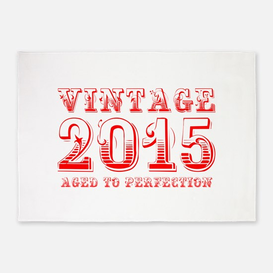 VINTAGE 2015 aged to perfection-red 400 5'x7'Area