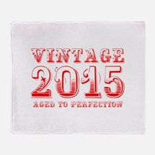 VINTAGE 2015 aged to perfection-red 400 Throw Blan