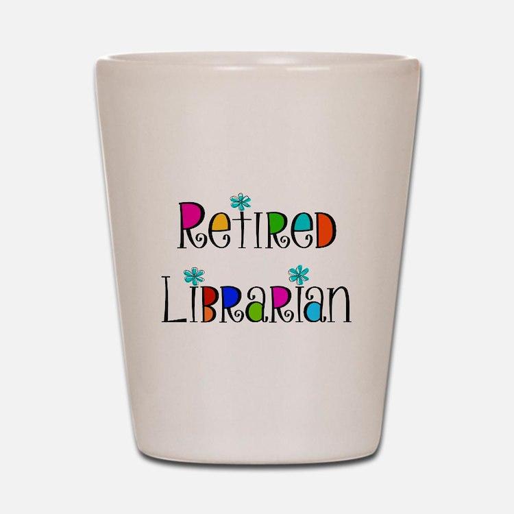 Retired Librarian Shot Glass