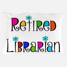 Retired Librarian Pillow Case