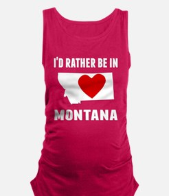 Id Rather Be In Montana Maternity Tank Top