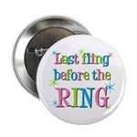 """Last fling before the ring 2.25"""" Button (10 pack)"""