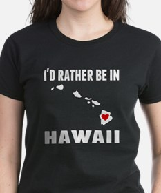 Id Rather Be In Hawaii T-Shirt