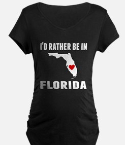 Id Rather Be In Florida Maternity T-Shirt