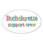 Bachelorette Support Crew Oval Sticker