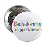 "Bachelorette Support Crew 2.25"" Button (10 pack)"