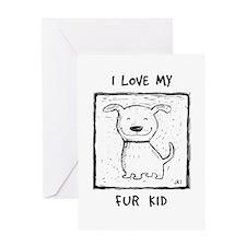 I Love My Fur Kid (b&w) Greeting Card