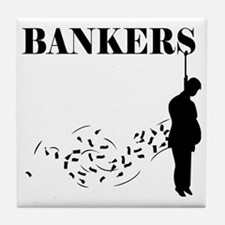 Hang the Bankers Tile Coaster