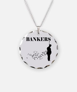 Hang the Bankers Necklace