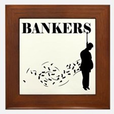 Hang the Bankers Framed Tile