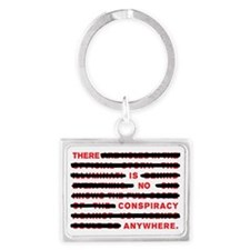 No conspiracy anywhere Landscape Keychain