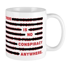 No conspiracy anywhere Mug