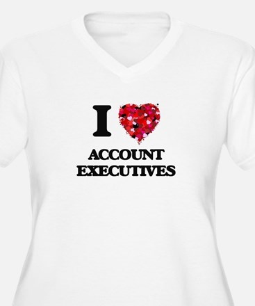 I love Account Executives Plus Size T-Shirt